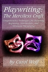 Playwriting: The Merciless Craft
