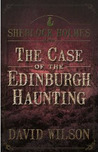 Sherlock Holmes and The Case of The Edinburgh Haunting by David  Wilson