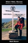 When I Walk, I Bounce: Walking From Land's End To John O'groats