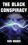 The Black Conspiracy by Ken Magee
