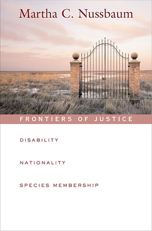 Frontiers of Justice Disability, Nationality, Species Members... by Martha C. Nussbaum