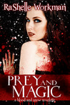 Prey and Magic (Blood and Snow #5)