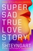 Super Sad True Love Story (Paperback)