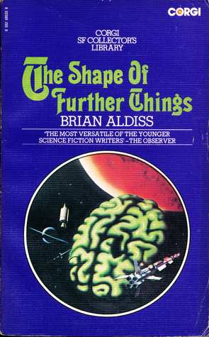 Shape of Further Things by Brian W. Aldiss