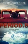Period 8 by Chris Crutcher