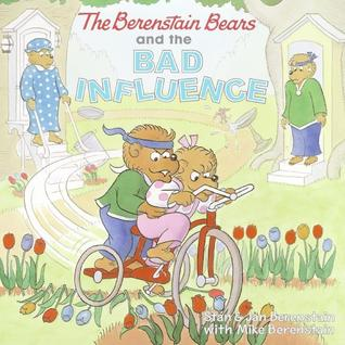 Review The Berenstain Bears and the Bad Influence (The Berenstain Bears) by Stan Berenstain, Jan Berenstain, Mike Berenstain RTF
