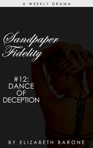 Sandpaper Fidelity #12: &quot;Dance of Deception&quot;
