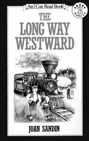 The Long Way Westward by Joan Sandin
