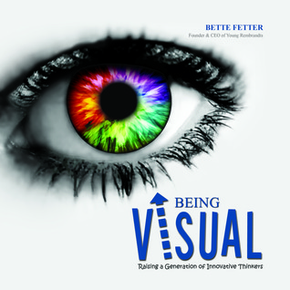 """Start by marking """"Being Visual: Raising a Generation of Innovative ..."""