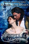 Whispered Music by Rachel Van Dyken