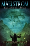 Maelstrom: Tales of Madness and Horror