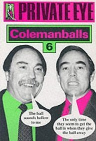 """Private Eye's"" Colemanballs 6"