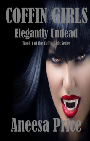 Coffin Girls, Elegantly Undead (Coffin Girls, #1)