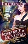 Moonlight &amp; Mechanicals by Cindy Spencer Pape