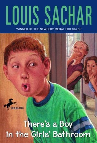 There's a Boy in the Girls' Bathroom by Louis Sachar — Reviews ...boy girls