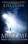 Meet Me When the Sun Goes Down (Forged Bloodlines #2)