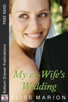 My Ex-Wife's Wedding (Altar-ed Destinies, #1)
