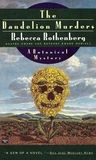 The Dandelion Murders by Rebecca Rothenberg