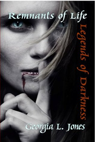 Legends of Darkness (Remnants of Life, #1)