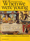 When We Were Young: Two Centuries of Children's Book Illustration