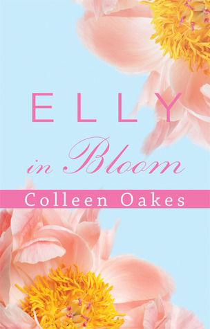 Elly in Bloom by Colleen Oakes