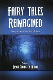 Download free Fairy Tales Reimagined: Essays on New Retellings ePub