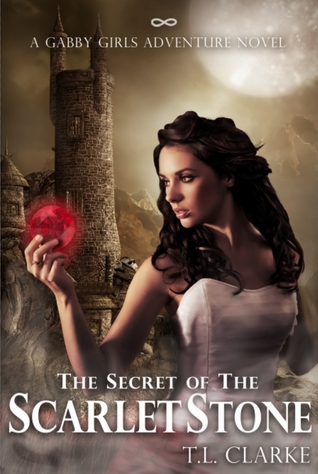 The Secret of the Scarlet Stone by T.L. Clarke