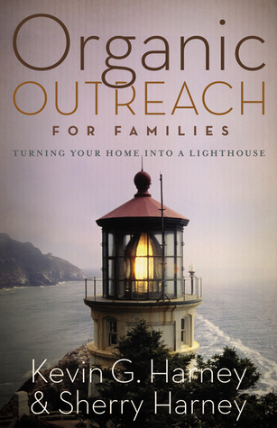 Organic Outreach for Families by Kevin G. Harney