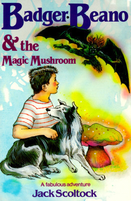Badger, Beano & the Magic Mushroom (A Badger, Beano Adventure, #1)