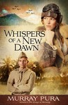 Whispers of a New Dawn (Snapshots in History #3)