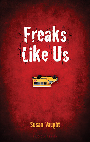 Freaks Like Us by Susan Vaught
