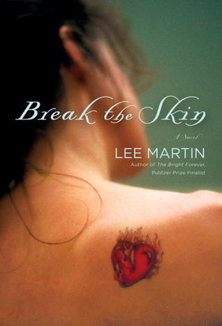 Break the Skin by Lee  Martin