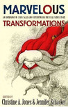 Marvelous Transformations: An Anthology of Fairy Tales and Contemporary Critical Perspectives