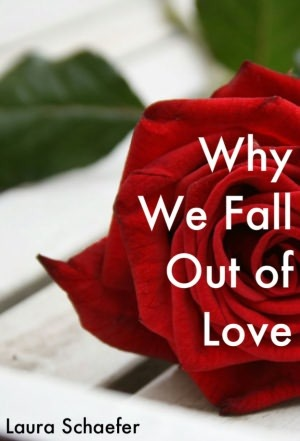 Why We Fall Out Of Love: Experts And Real People Talk About The Reasons Relationships Fail 1