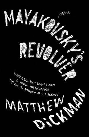 Mayakovsky's Revolver by Matthew Dickman