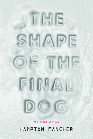 The Shape of the Final Dog by Hampton Fancher