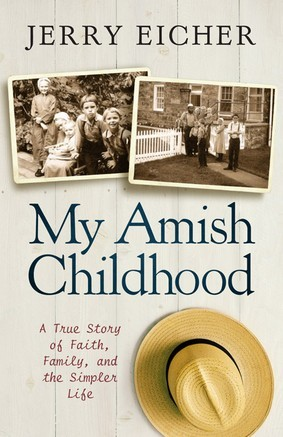 My Amish Childhood by Jerry S. Eicher