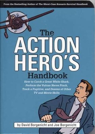 The Action Hero's Handbook by David Borgenicht