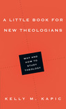 A Little Book for New Theologians: Why and How to Study Theology