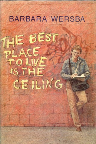 The Best Place to Live is the Ceiling: a novel