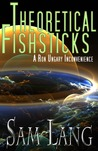 Theoretical Fishsticks by Sam Lang