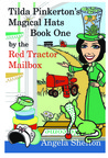 Tilda Pinkerton's Magical Hats ~ by the Red Tractor Mailbox ~ Book One