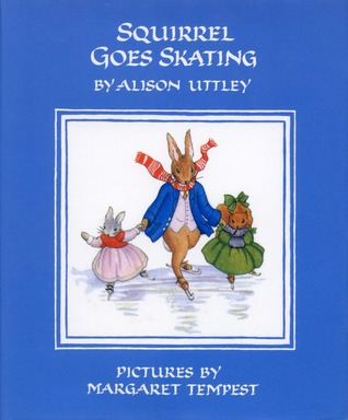 Squirrel Goes Skating by Alison Uttley
