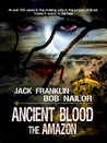 Ancient Blood The Amazon...