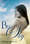 Big Sky by Kitty Thomas