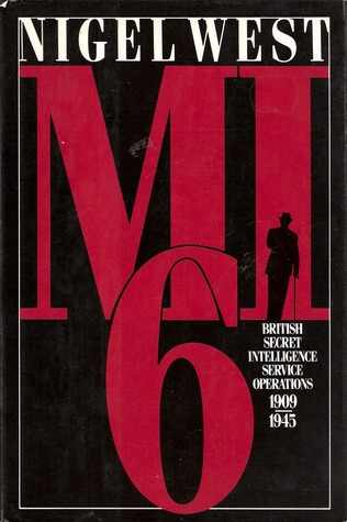 MI6: British Secret Intelligence Service Operations, 1909-45