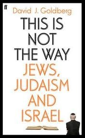 Read online This is Not the Way: Jews, Judaism, and the State of Israel RTF by David J.  Goldberg