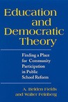 Education and Democratic Theory: Finding a Place for Community Participation in Public School Reform