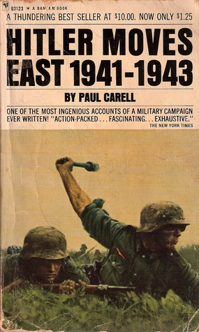Hitler Moves East 1941-1943 by Paul Carell