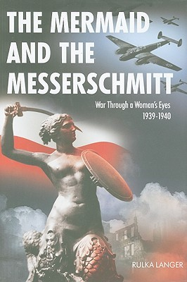 The Mermaid and the Messerschmitt by Rulka Langer